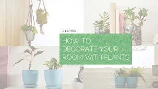 Simple Ways To Decorate Your Home With Plants | Indoor Plants Ideas