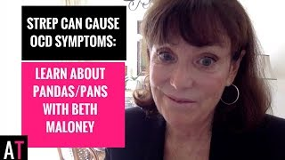 Strep can Cause OCD Symptoms: Learn About PANDAS/PANS with Beth Maloney