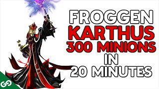 Froggen 300 minions in 20 minutes