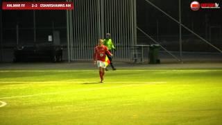 PerssonTV: Kalmar FF Tipselit - Oskarshamns AIK 4-2