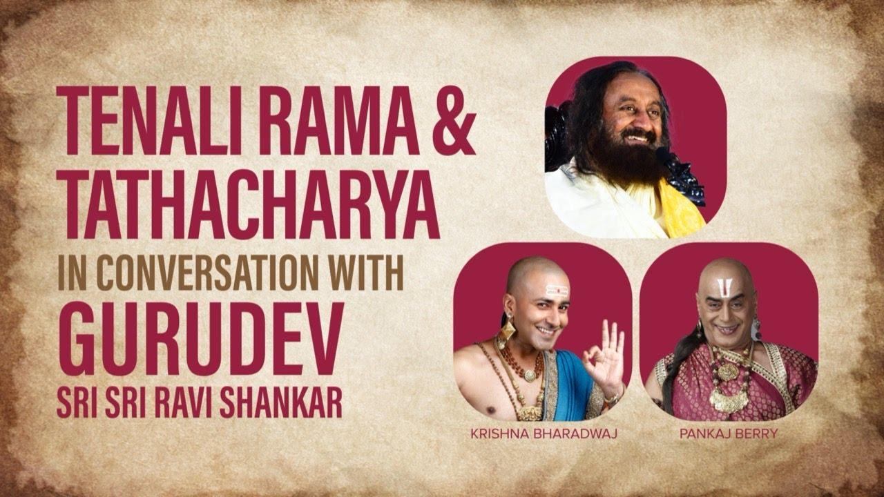 Tenali Rama & Tathacharya in conversation with Gurudev Sri Sri Ravi Shankar | Guided Meditation