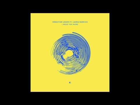 Sébastien Léger - I Need You More (feat. Laura Barrick)