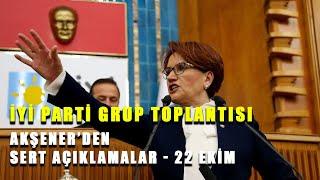 Meral Akşener'den Erdoğan'a çok sert sözler / İYİ Parti Grup Toplantısı 22 Ekim