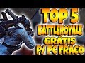 TOP 5 BATTLEROYALE GRÁTIS PARA PC FRACO - DOWNLOAD!