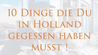10 Dinge die du in Holland gegessen haben musst!