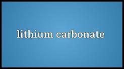 Lithium carbonate Meaning