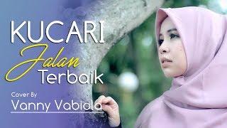 Download lagu VANNY VABIOLA - KUCARI JALAN TERBAIK PANCE F. PONDAAG COVER