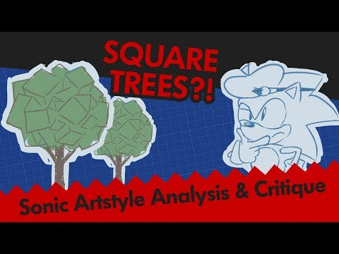 """Square Trees?!"" - A Critique of Sonic Art Styles Throughout the Series"
