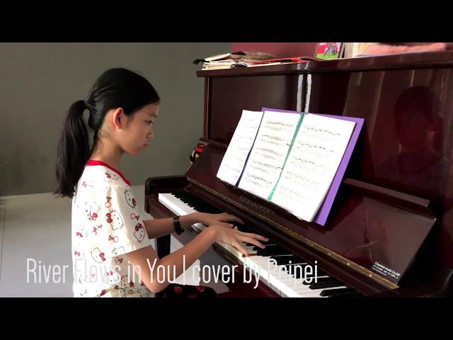 River Flows in You | cover by Peipei (เพ่ยเพ่ย 11y, Practice)