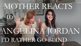 MOTHER REACTS to Angelina Jordan - I'd Rather Go Blind *HIGHLY REQUESTED | Reaction video