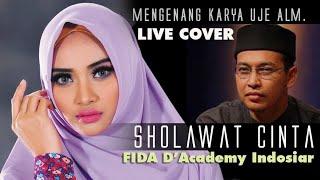 Sholawat Cinta  Uje  Cover Fida D'academy Indosiar Suara Emas