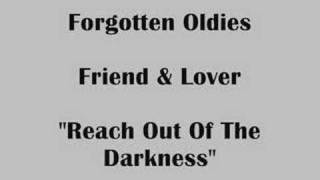 Reach Out of the Darkness - Friend and Lover