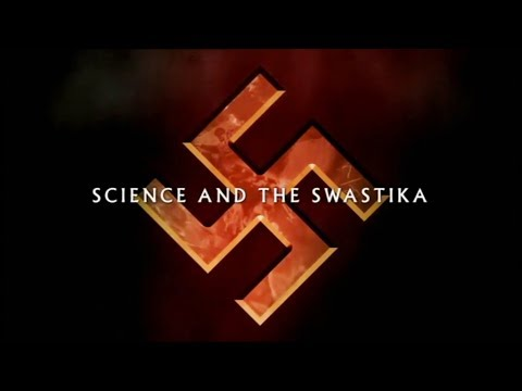 Science and The Swastika - Episode 3: The Wrong Stuff