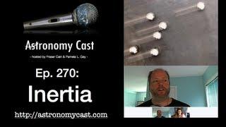 Astronomy Cast Ep. 270 Inertia