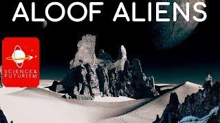 Aloof Aliens