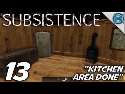 "Subsistence -Ep. 13- ""Kitchen Area Done"" -Let's Play Subsistence Gameplay-(S1)"