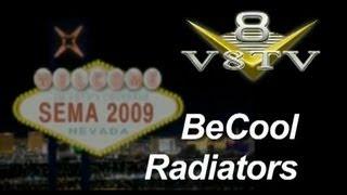 SEMA 2009 Video Coverage: BeCool Radiators V8TV Video