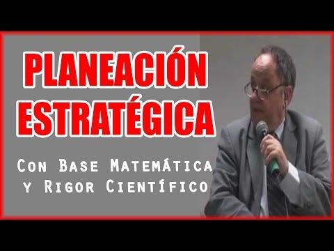 Planeación Estratégica hecha con base matemática y rigor científico