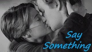 Hazel & Augustus - Say Something | TFIOS