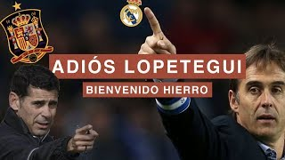 LOPETEGUI DESTITUIDO | HIERRO, SELECCIONADOR DE ESPAÑA | Charlas
