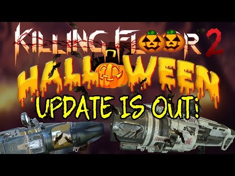 Killing Floor 2 | PLAYING THE HALLOWEEN UPDATE! - Two New Guns! (Nightmare Hell On Earth)