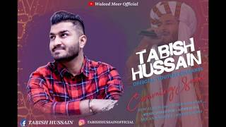 TABISH HUSSAIN COMING SOON SONGS AFTER EID 2020 !!!
