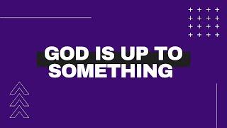 God is Up t๐ Something | Pastor Stanford L. Anderson, I