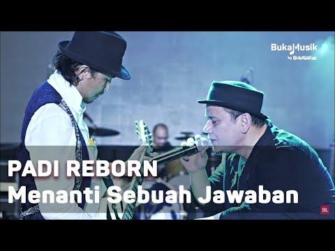Padi Reborn -  Menanti Sebuah Jawaban (Live At IIMS 2018 - With Lyrics) | BukaMusik