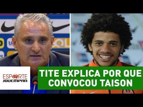 TITE explica por que convocou TAISON à COPA!