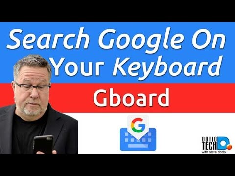 Gboard: Search Google On Your Keyboard • Dotto Tech