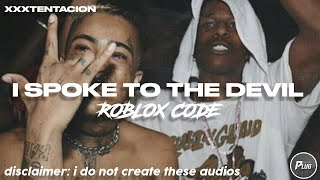 Roblox Code: XXXTENTACION - i spoke to the devil in miami, he said everything would be fine
