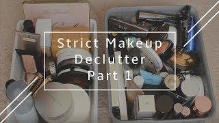 STRICT Makeup Declutter   75% Gone!! (Part 1)