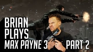 Brian Plays Max Payne 3: Part 2