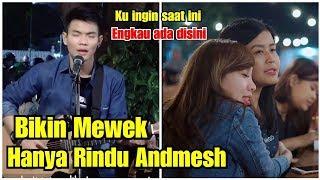 Download lagu BAPER MENGUNDANG SEDIHH !!! HANYA RINDU - ANDMESH LIVE AKUSTIK TRI SUAKA