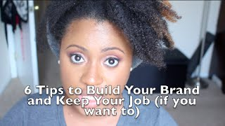 How to Build Your Brand and Keep Your Job | Blogging & Branding Tips