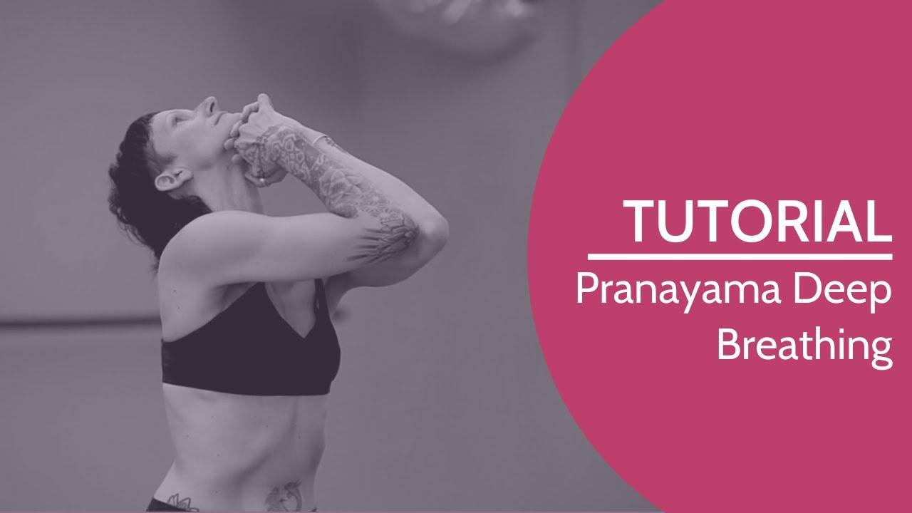 Tutorial: Pranayama Deep Breathing