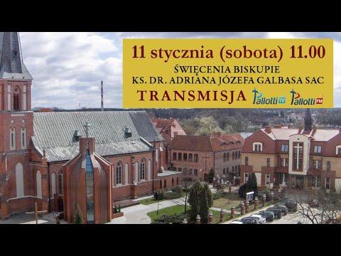 Transmisja Święceń Biskupich ks. dr. Adriana Józefa Galbasa SAC