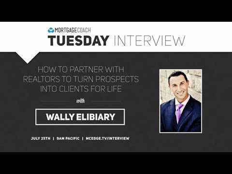 How to Partner with Realtors to Turn Prospects into Clients for Life with Wally Elibiary