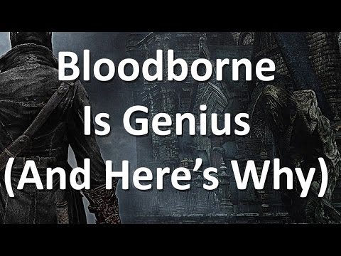 Bloodborne Is Genius, And Here's Why
