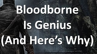 Bloodborne Is Genius, And Here