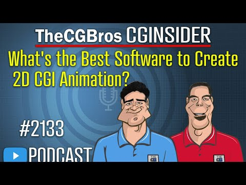 """The CGInsider Podcast #2133: """"What's the Best Software to Create 2D CGI Animation?"""""""