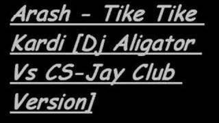 Arash - Tike Tike Kardi [Dj Aligator Vs CS-Jay Club Version]