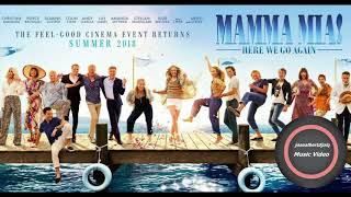 Mamma Mia - Here We Go Again - Soundtrack - MAMMA MIA 2