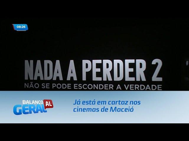 Já está em cartaz nos cinemas de Maceió o filme ''Nada a Perder 2''