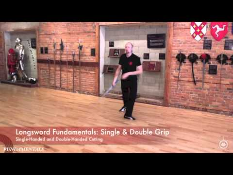 Longsword Fundamentals - Single and Double Grip