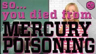 DEATH BY MERCURY POISONING