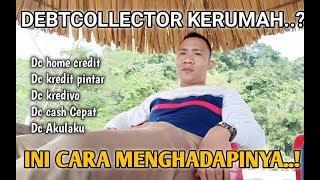 Cara Menghadapi debtcollector Yang Datang Kerumah,Seperti,dc Akulaku,kredit Pintar,Home credit,dll.