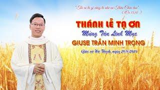 Thánh lễ tạ ơn Tân Linh Mục Giuse Trần Minh Trọng