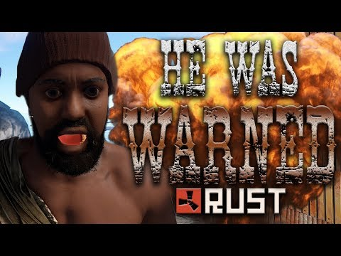 RUST: HE WAS WARNED - Episode 112