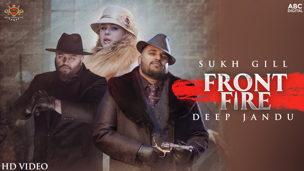 FRONT FIRE Lyrics Sukh Gill, Deep Jandu